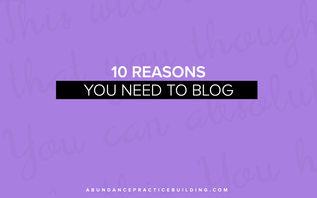 10 Reasons You Need to Blog