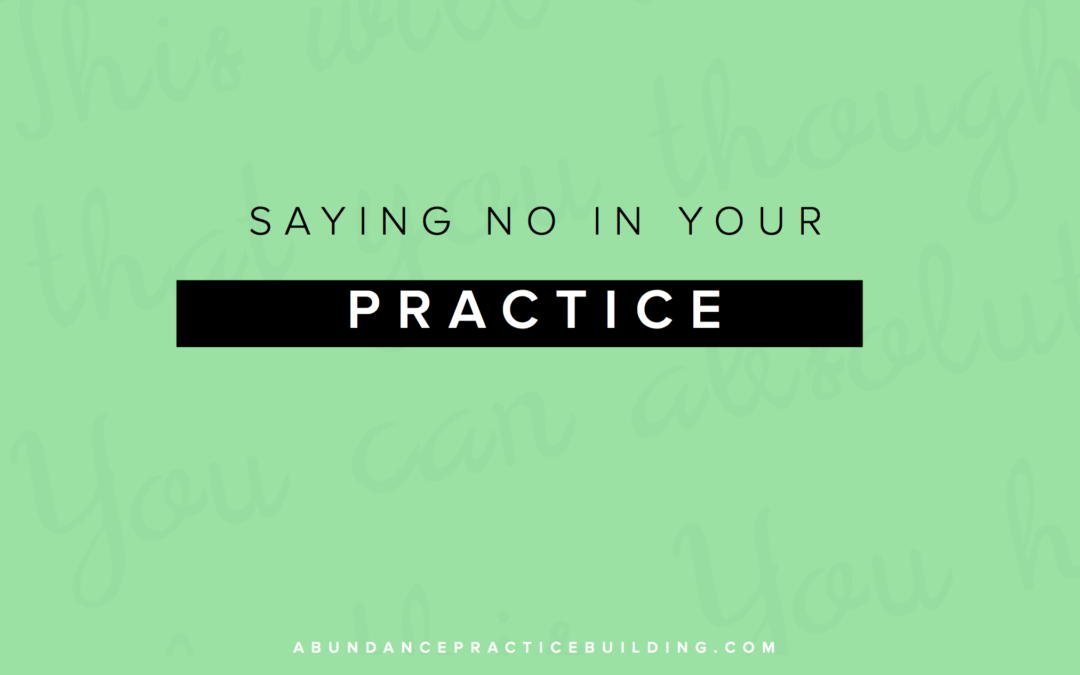 Saying No In Your Private Practice