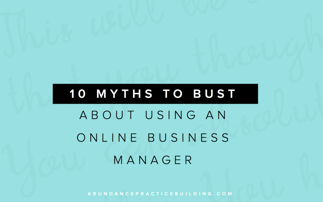 10 Myths to Bust About Using an Online Business Manager