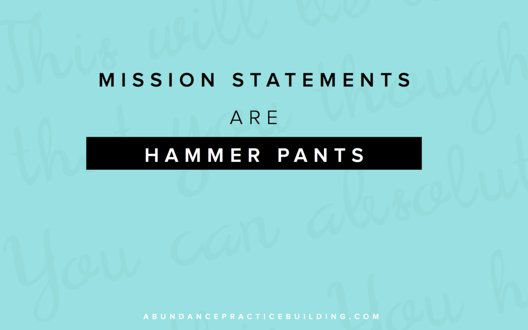 Mission Statements are Hammer Pants