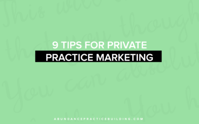 9 Marketing Tips for Private Practice