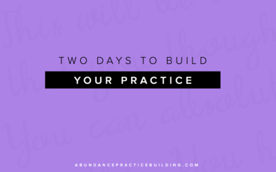 Two Days To Build Your Practice