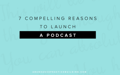 7 Compelling Reasons to Launch a Podcast