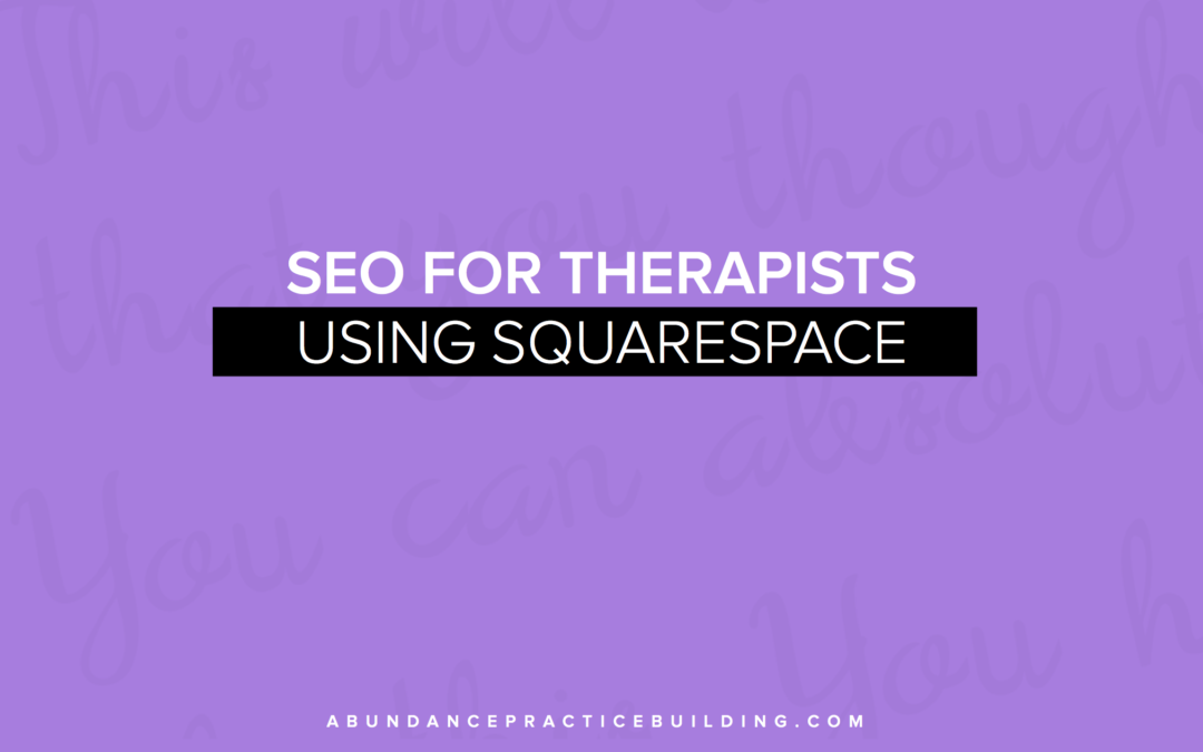 SEO for Therapists using Squarespace
