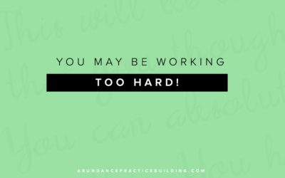 You May Be Working Too Hard