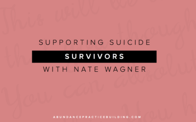 Supporting Suicide Survivors With Nate Wagner