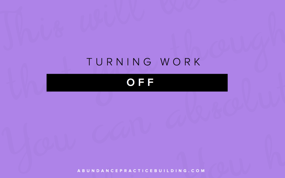 Turning Work Off