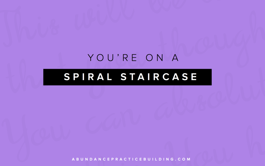 You're On A Spiral Staircase