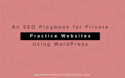 An SEO Playbook for Private Practice Websites Using WordPress