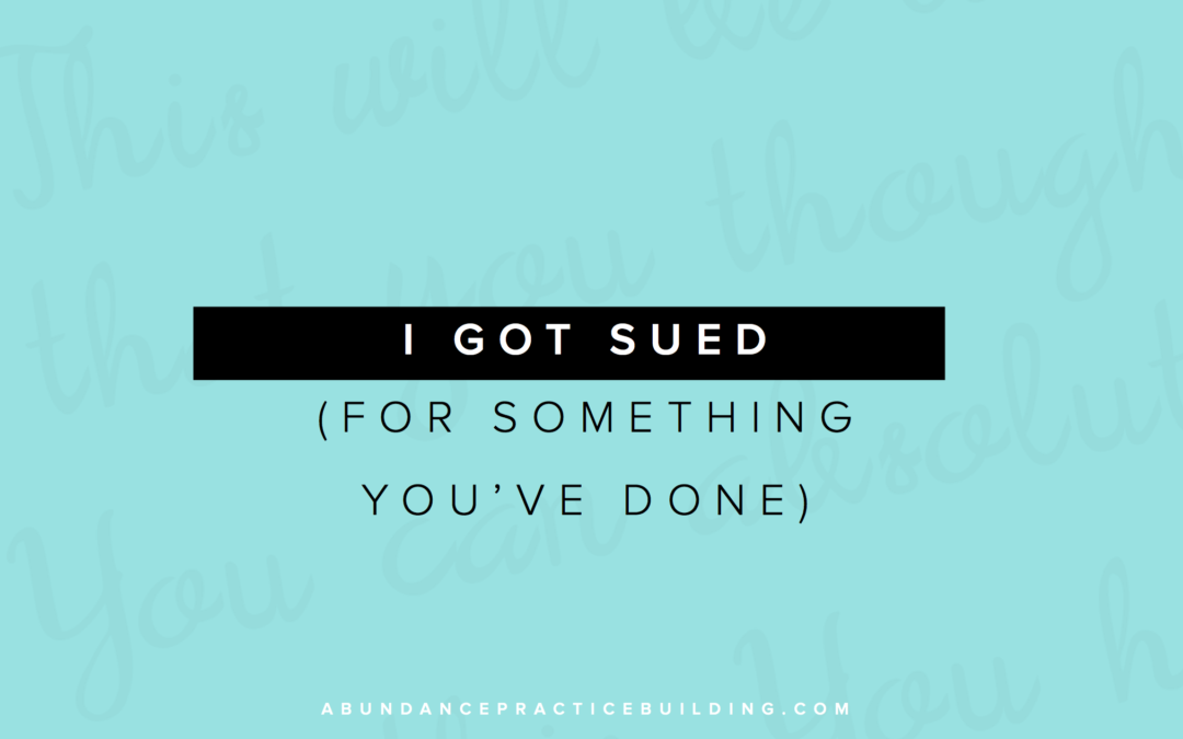 I Got Sued (For Something You've Done!)
