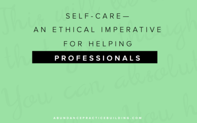 Self-care-An Ethical Imperative for Helping Professionals
