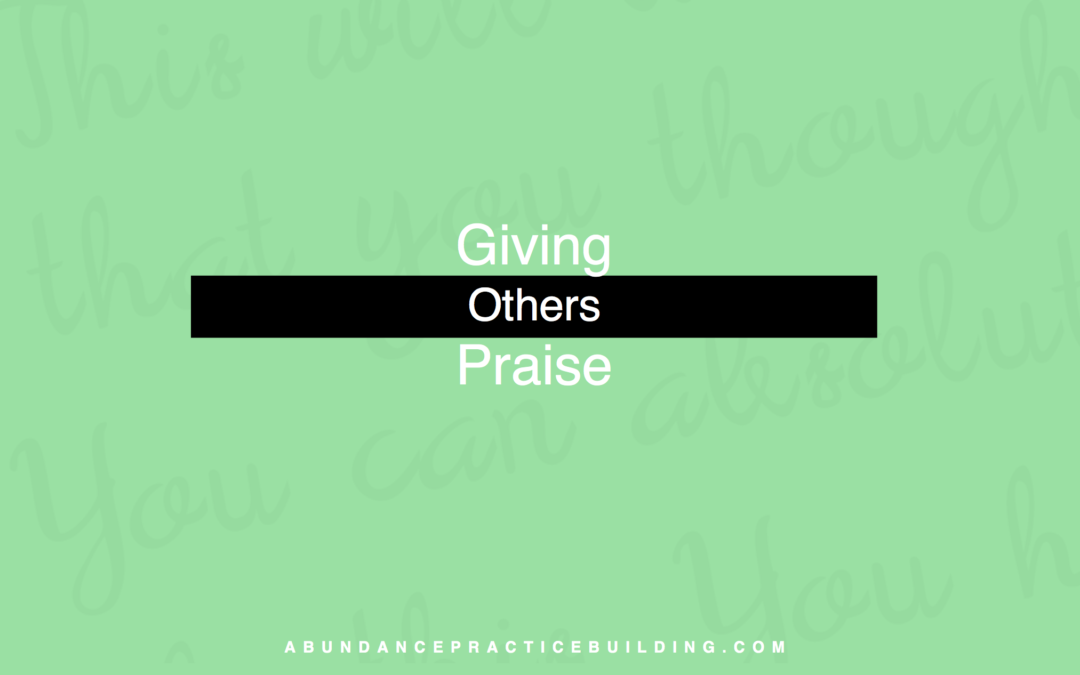 Giving Others Praise