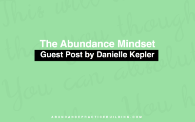 The Abundance Mindset: It Only Took Me Two Years to Develop It