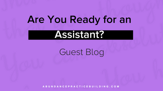Guest Post: Are you Ready for an Assistant