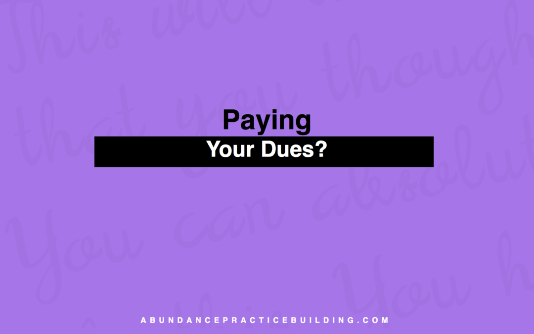 Paying Your Dues?