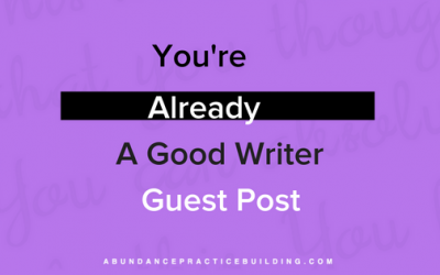 You're Already a Good Writer