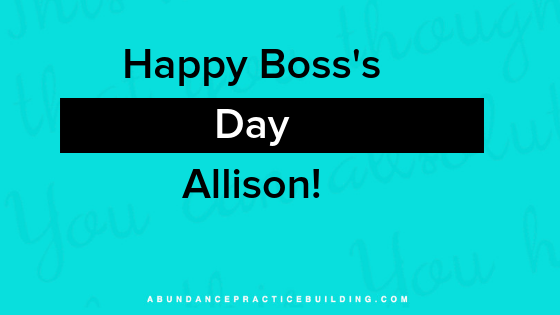 Happy Boss's Day, Allison!