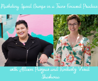 Marketing Speed Bumps in a Trans-Focused Practice