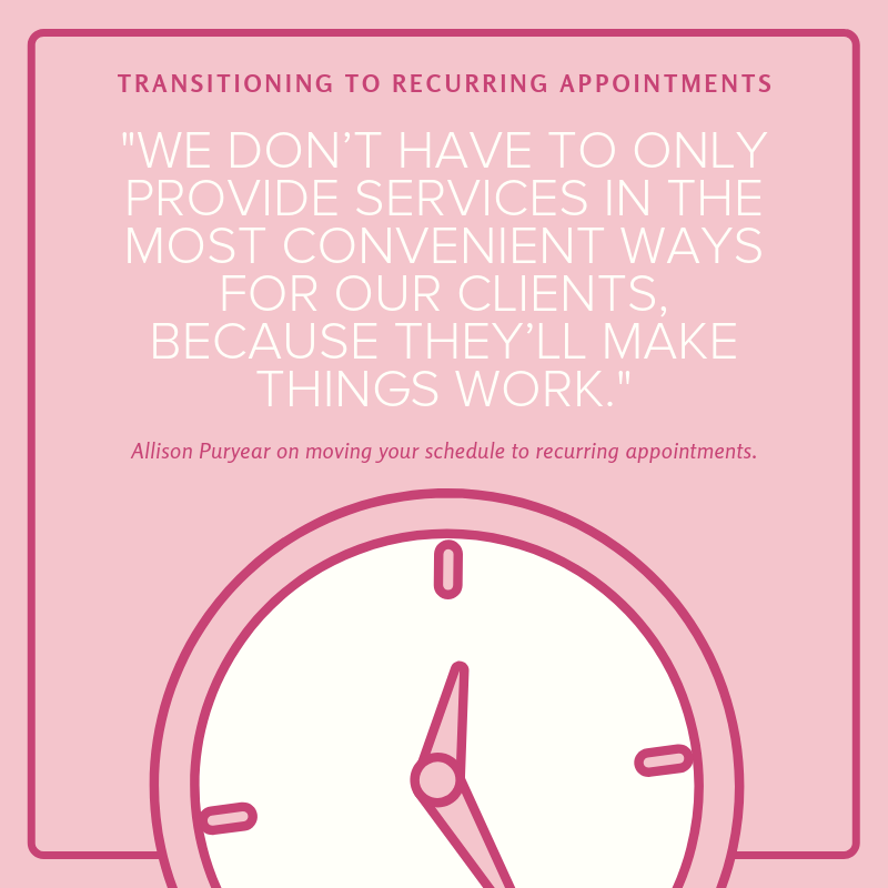 Transitioning to Recurring Appointments