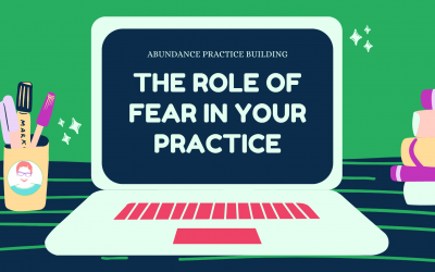 The Role of Fear in Your Practice