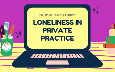 Loneliness in Private Practice