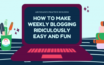 Guest Blog: How to Make Weekly Blogging Ridiculously Easy and Fun