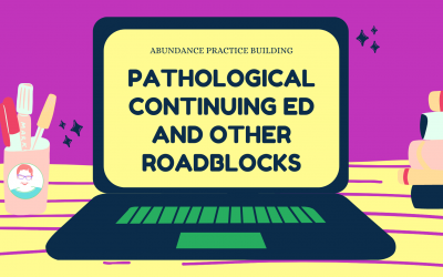 Pathological Continuing Ed and Other Roadblocks