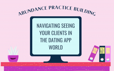 Navigating Seeing Your Clients in the Dating App World