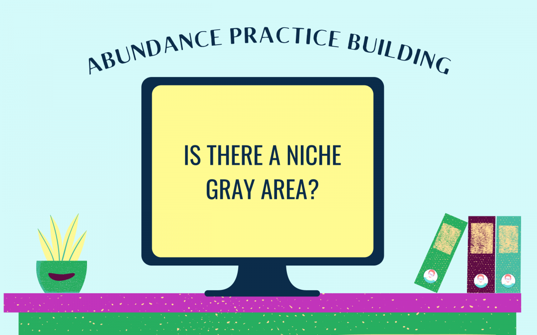 Is There a Niche Gray Area?