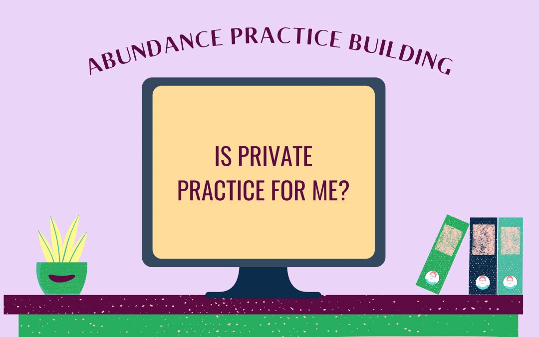 Is Private Practice Right for Me?
