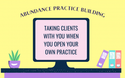Taking Clients With You When You Open Your Own Practice