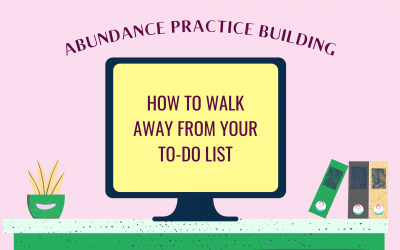 How to Walk Away from Your To-Do List