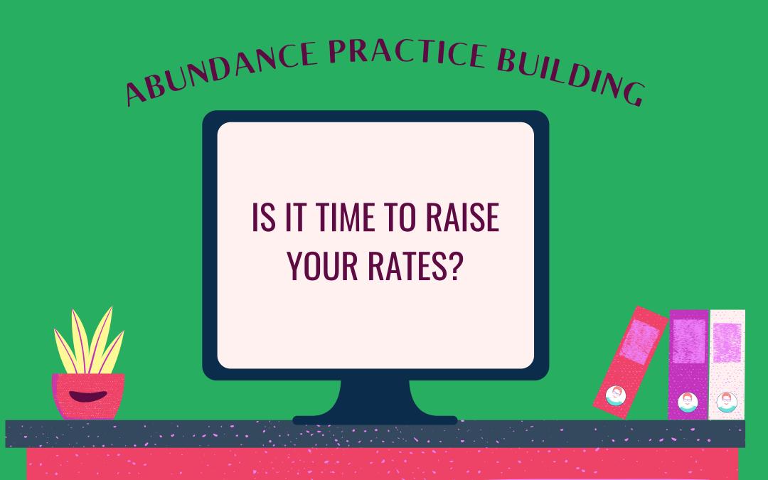 Is it Time to Raise Your Rates?